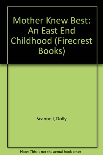9780859979337: Mother Knew Best: An East End Childhood (Firecrest Books)