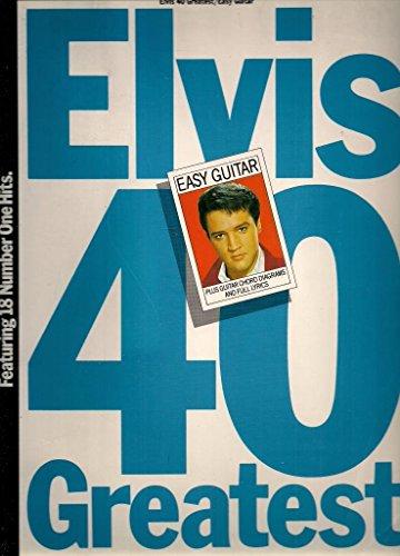 9780860010722: ELVIS' Forty Greatest: Easy Guitar Arrangements