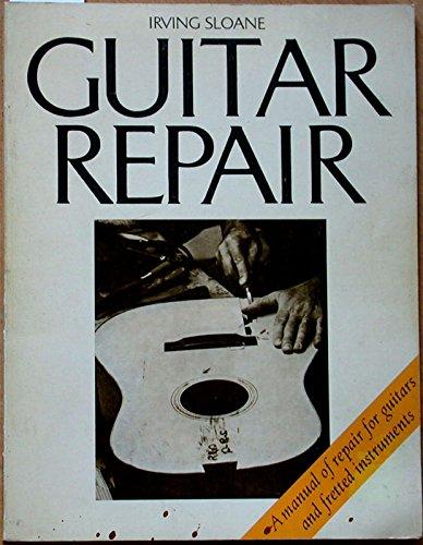 guitar repair manual by sloane irving abebooks rh abebooks com guitar amp repair manual ovation guitar repair manual