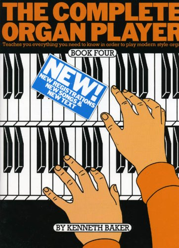 The Complete Organ Player: Book 4 (9780860013846) by Kenneth Baker