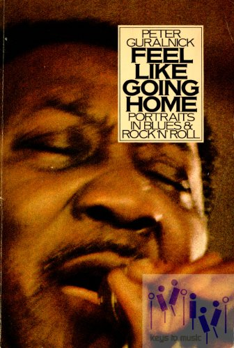 9780860014935: Feel Like Going Home: Portraits in Blues and Rock 'n' Roll