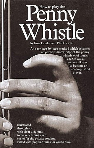 9780860017806: How To Play The Penny Whistle (Penny & Tin Whistle)