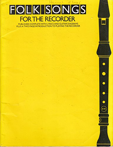 9780860019206: Folk songs for the recorder: Published complete with lyrics and guitar diagrams plus a two page introduction to playing the recorder