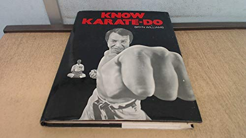 Know Karate-Do (A FIRST PRINTING): Williams, Bryn; Hope,