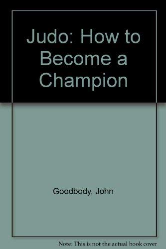 9780860021285: Judo: How to Become a Champion