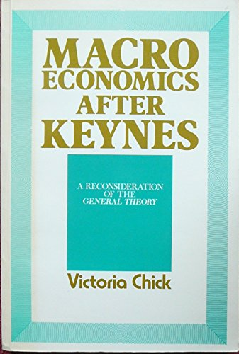 9780860031222: Macroeconomics After Keynes: Reconsideration of the General Theory