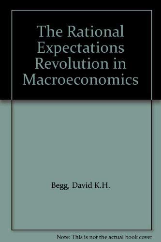 9780860031307: The Rational Expectations Revolution in Macroeconomics