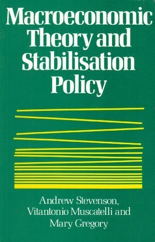 Macroeconomic Theory and Stabilization Policy: Stevenson, Andrew A.