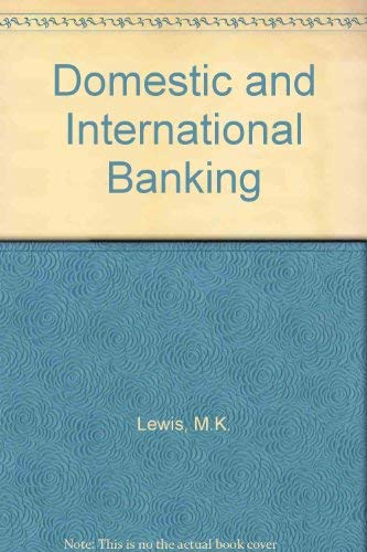 Domestic and International Banking: Lewis, M. K.