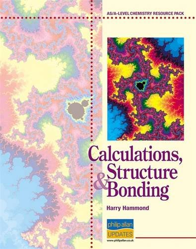 9780860032267: Calculations, Structure & Bonding: As/A-level Chemistry (As/A-level Photocopiable Teacher Resource Packs)