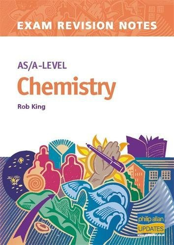AS/A-Level Chemistry Exam Revision Notes (Examination Revision: King, Rob