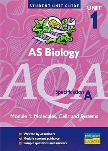 AQA (A) AS Biology, Module 1: Molecules,: Potter, Steve