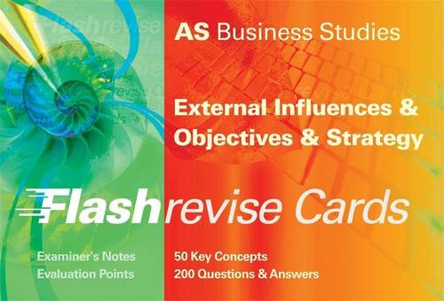 9780860035824: AS Business Studies: External Influences and Objectives and Strategy (Flash Revise Cards)
