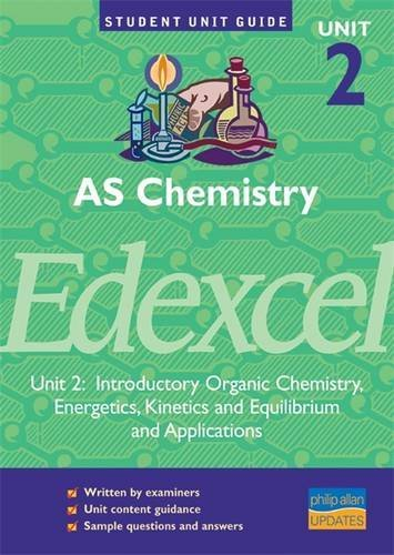 9780860036807: AS Chemistry: Unit 2: Edexcel Introductory Organic Chemistry, Energetics, Kinetics and Equilibrium and Applications (Student Unit Guides)