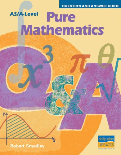 AS/A-Level Pure Mathematics Question and Answer Guide: Smedley, Robert