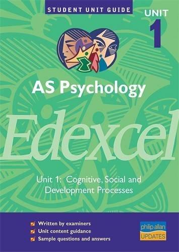 9780860038849: AS Psychology Edexcel Unit 1: Cognitive, Social and Development Processes Unit Guide (Student Unit Guides)