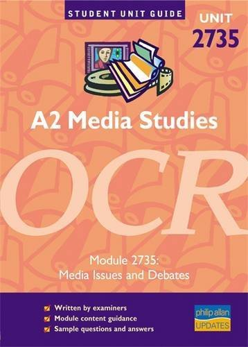 9780860038979: A2 Media Studies OCR Unit 2735: Media Issues and Debates Unit Guide (Student Unit Guides)