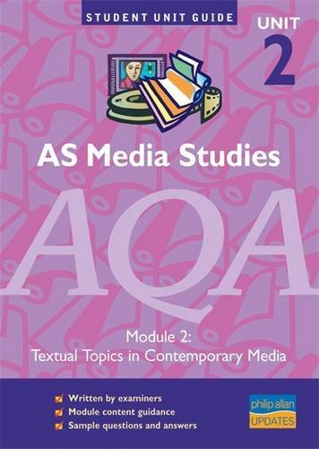 9780860039297: AS Media Studies AQA Module 2: Textual Topics in Contemporary Media Unit Guide (Student Unit Guides)