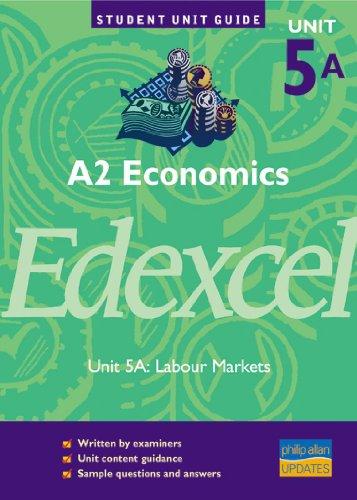 9780860039389: A2 Economics Edexcel: Labour Markets: Unit 5a (Student Unit Guides)