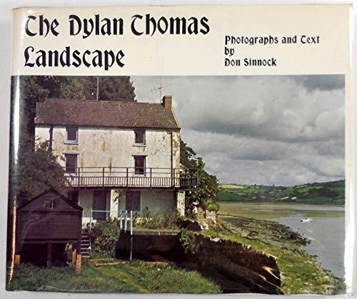 The Dylan Thomas Landscape.: Don Sinnock.