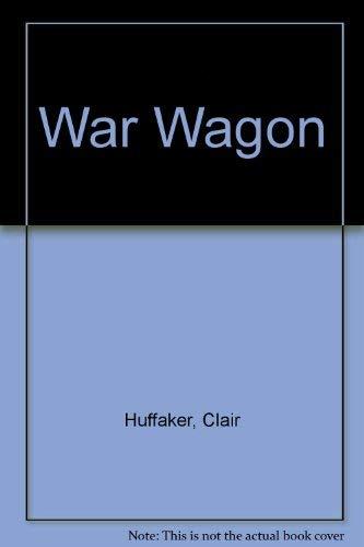 War Wagon (0860070379) by Huffaker, Clair