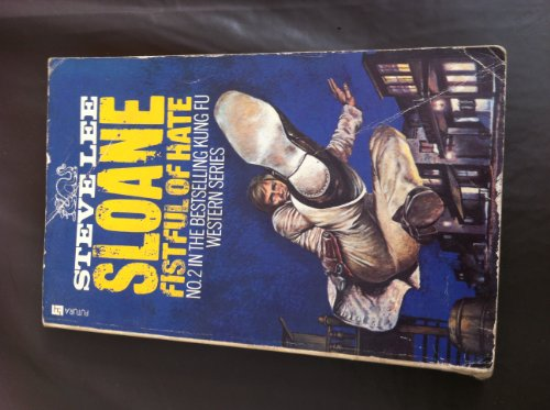 9780860071006: Sloane, Fistful of Hate (Kung Fu Western series)