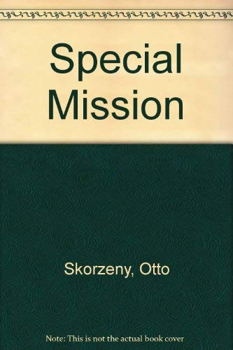 Special Mission (9780860071075) by Otto Skorzeny