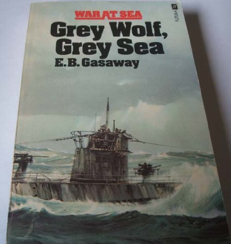 9780860071365: Grey Wolf, Grey Sea: Aboard the German Submarine U-124 in World War II