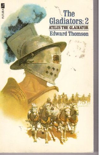 Atilus the Gladiator (The gladiators): Edward Thomson