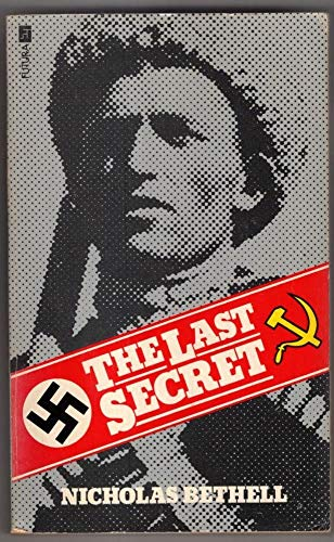 9780860072737: The Last Secret ~ Forcible Repatriation to Russia 1944-7