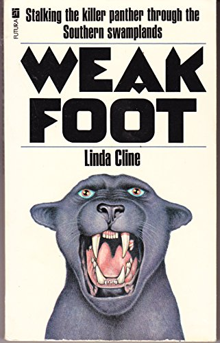 Weak Foot: Stalking the Killer Panther Through the Southern Swamplands: Linda Cline