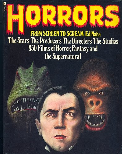9780860074410: Horrors From Screen to Scream Stars The Producers The Directors The Studios 850 Films of Horror, Fantasy Supernatural