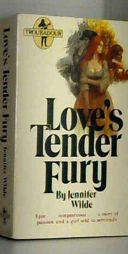 Love's Tender Fury (Troubadour Books): Jennifer Wilde