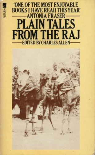 Plain Tales from the Raj Images of British India in the Twentieth Century