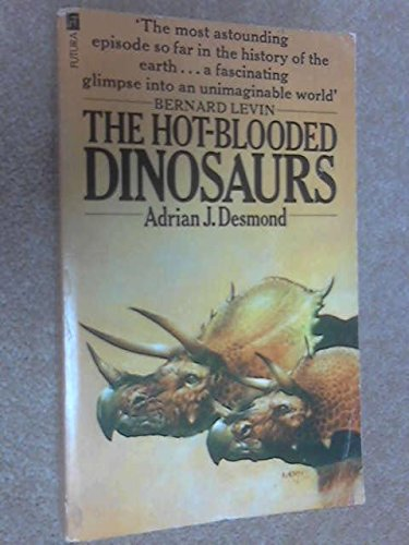 HOT-BLOODED DINOSAURS (0860074943) by ADRIAN J. DESMOND