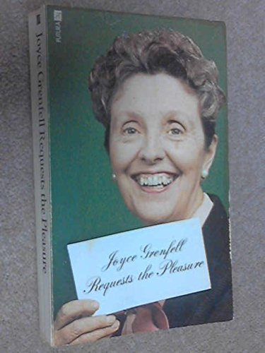 Joyce Grenfell Requests the Pleasure: Joyce Grenfell