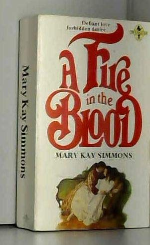 Fire in the Blood (Troubadour Books): Simmons, Mary Kay