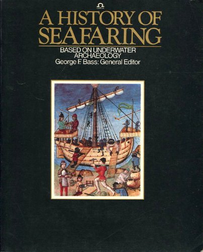 A History of Seafaring Based on Underwater Archaeology