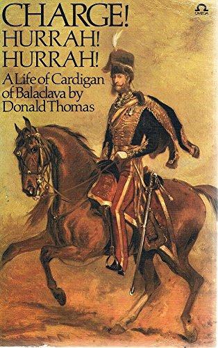 9780860077374: Charge! Hurrah! Hurrah! a life of Cardigan of Balaclava