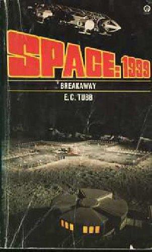 9780860078432: Breakaway (Space: 1999, Book 1)