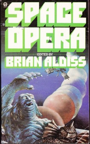 Space Opera : Science Fiction from the: Brian W. Aldiss