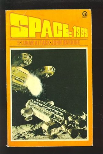 Space: 1999 - 5 Lunar Attack (Gerry Anderson TV/ Telivision Tie-In series)
