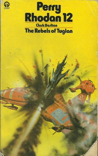 9780860078869: Perry Rhodan 12 The Rebels of Tuglan