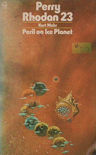 Perry Rhodan 23: Peril on Ice Planet.: Mahr, Kurt