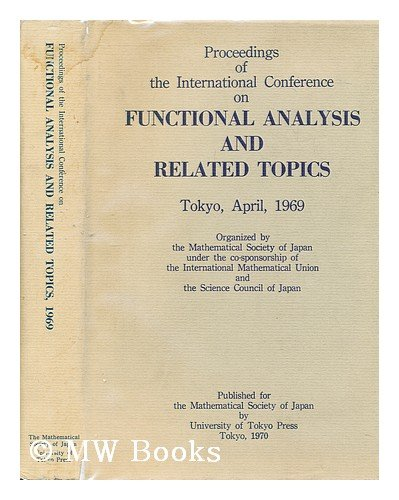 9780860080268: Proceedings of the International Conference on Functional Analysis and Related Topics, Tokyo, 1969
