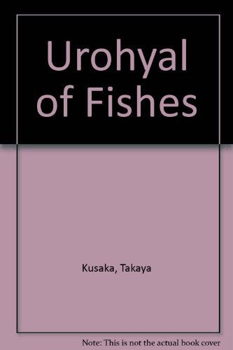THE UROHYAL OF FISHES.: Kusaka, Takaya.