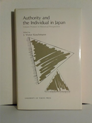 9780860082385: Authority and the individual in Japan: Citizen protest in historical perspective