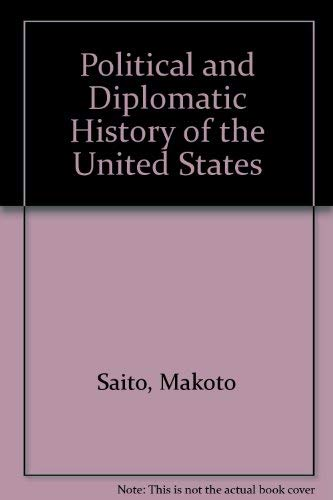 A Political and Diplomatic History of the United States: An Interpretive View: Saito, Makoto; ...