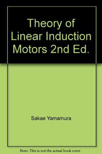 9780860082538: Theory of Linear Induction Motors 2nd Ed.