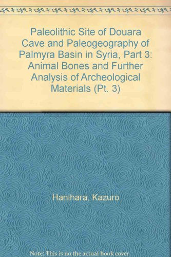 Paleolithic Site of Douara Cave and Paleogeography of Palmyra Basin in Syria, Part 3: Animal Bones ...